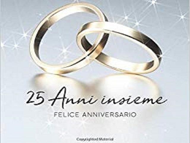 Xxv Anniversario Di Matrimonio.207 Frasi Immagini E Video Per I 25 Anni Di Matrimonio