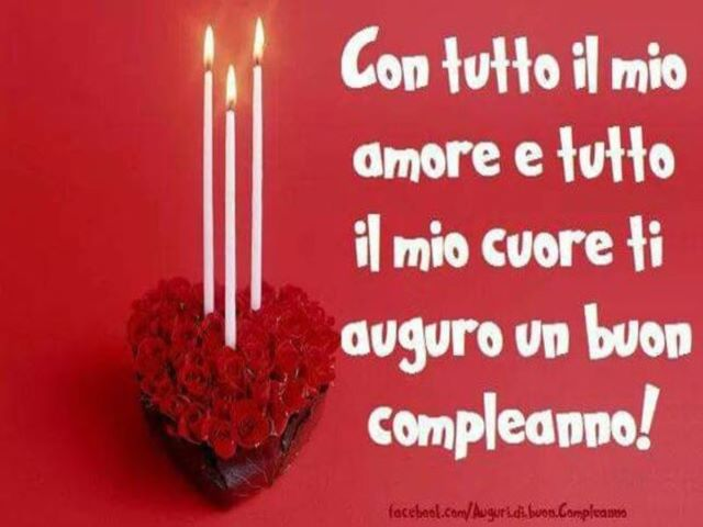 tantissimi auguri di buon compleanno amore mio
