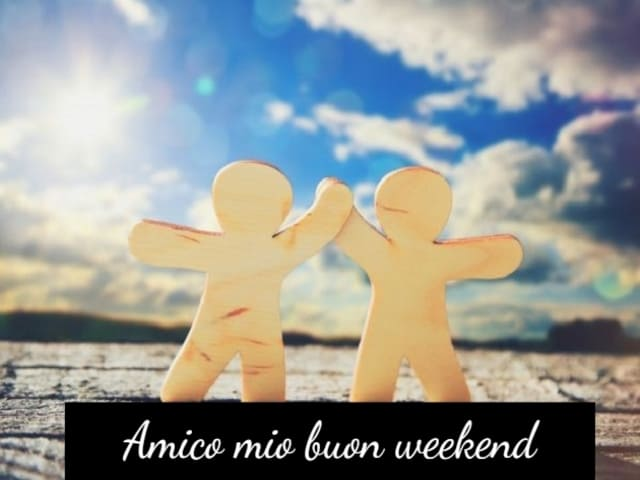buon weekend amici 3
