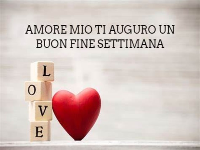 Buon week end amore 5