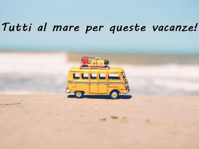 frasi per augurare buone vacanze vacanze 3