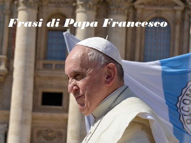 papa francesco frasi immagini